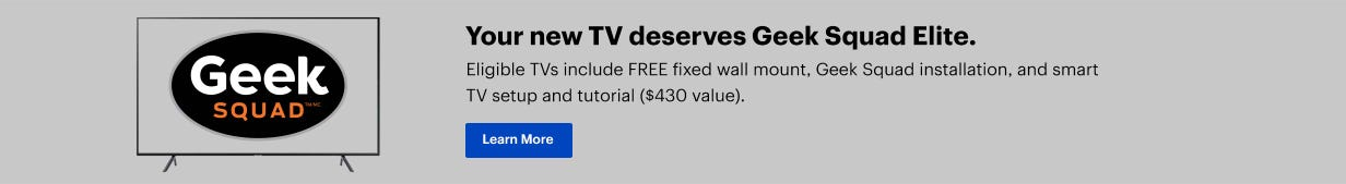 Your new TV deserves Geek Squad Elite